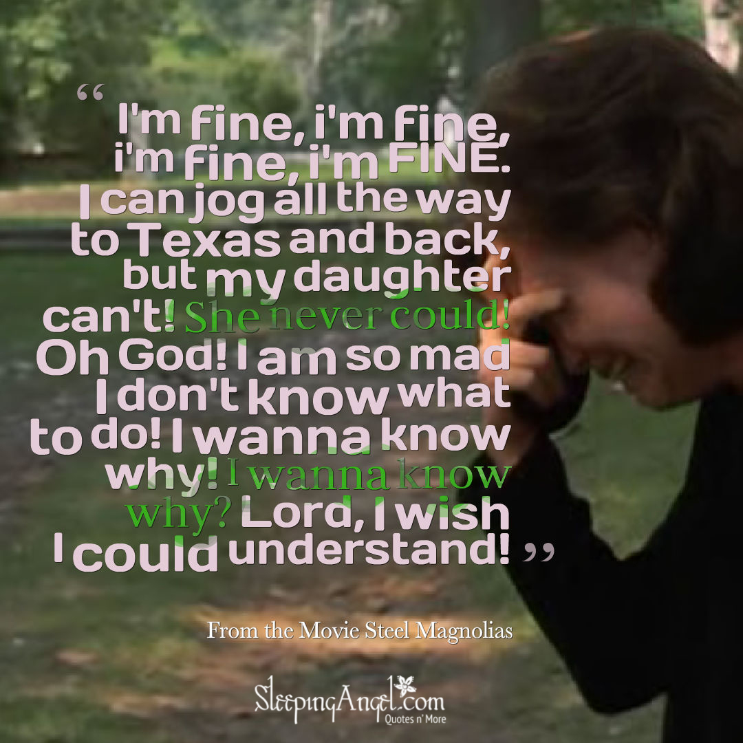 Quote From The Movie Steel Magnolias Sleeping Angel