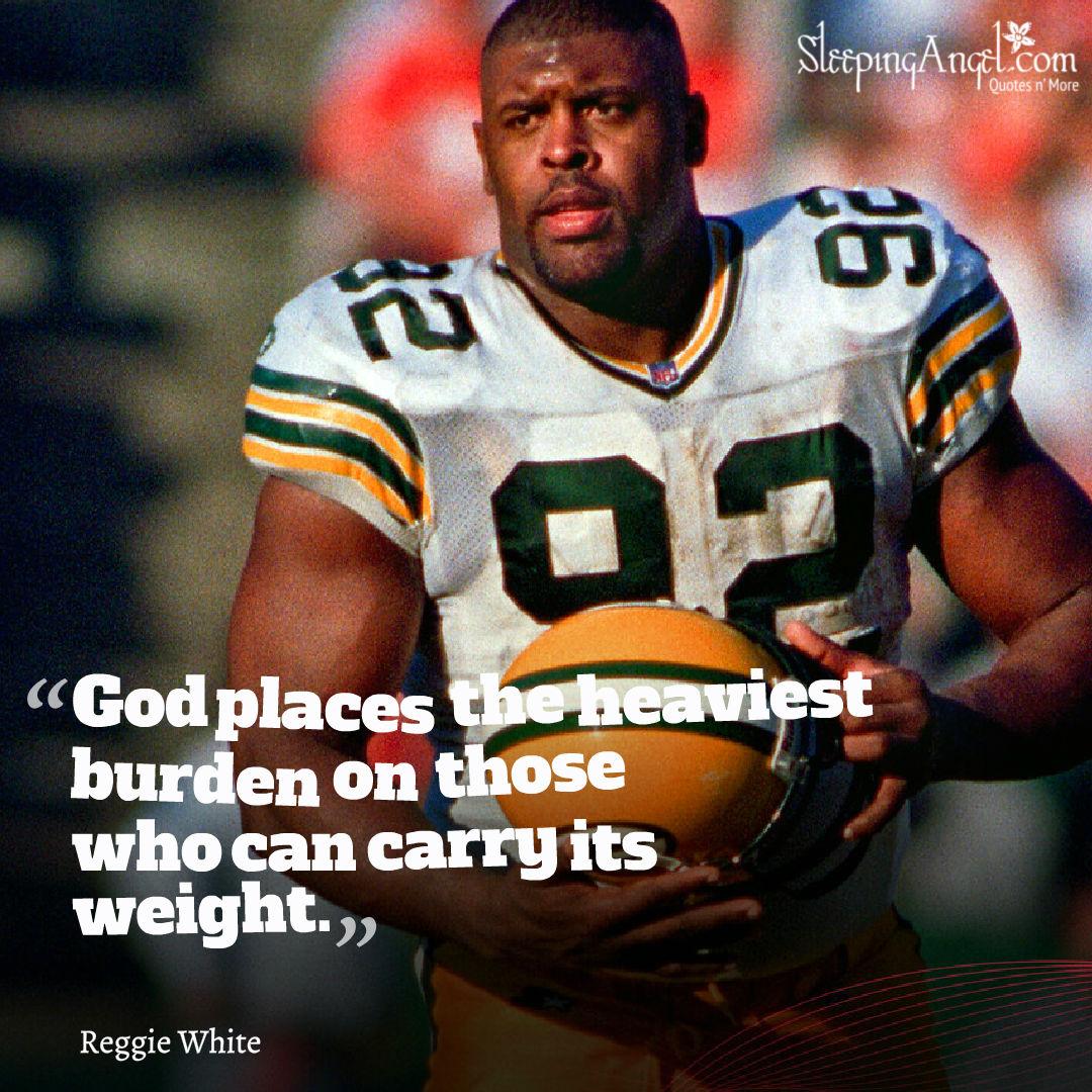 Reggie White Quote