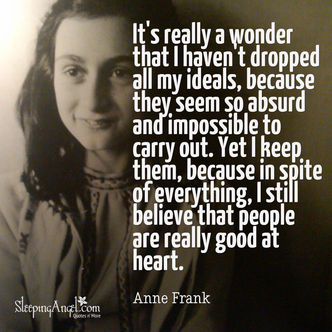 Anne frank quote have hit