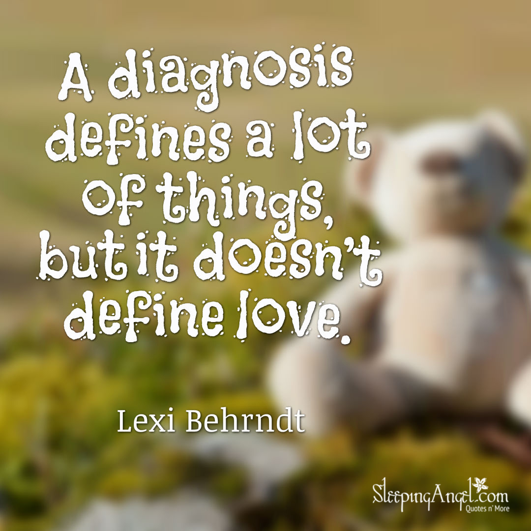A Diagnosis does not define Love Quote