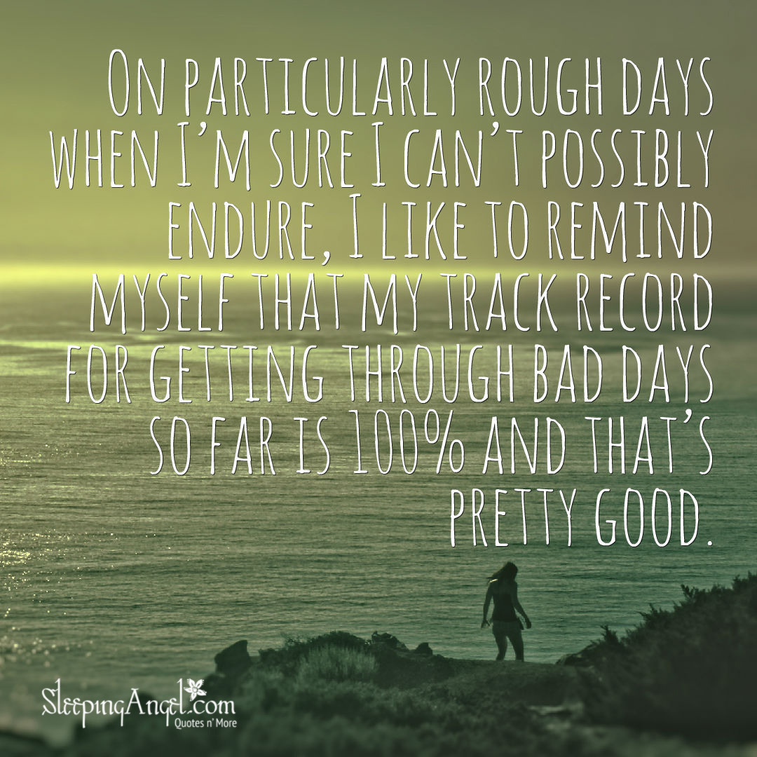 Getting Through Bad Days Quote – Sleeping Angel