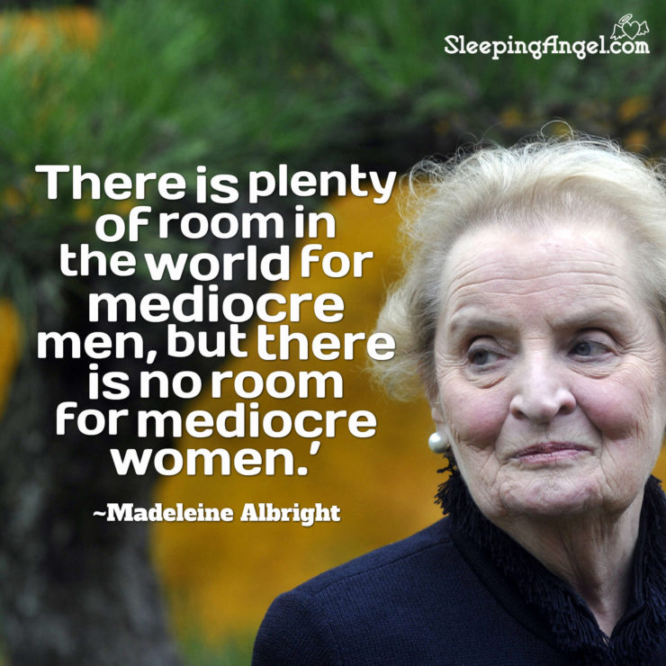 Madeleine Albright Quotes Madeline Albright Quote – Sleeping Angel Madeleine Albright Quotes