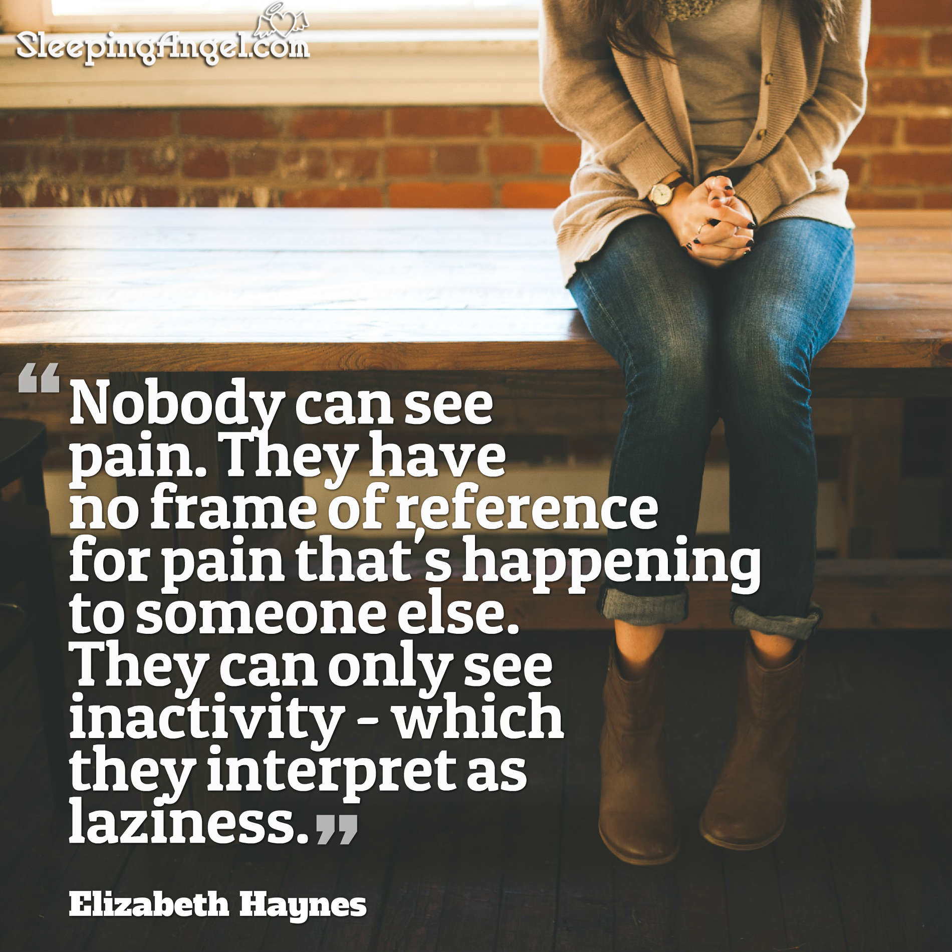 Nobody Can See Pain Quote