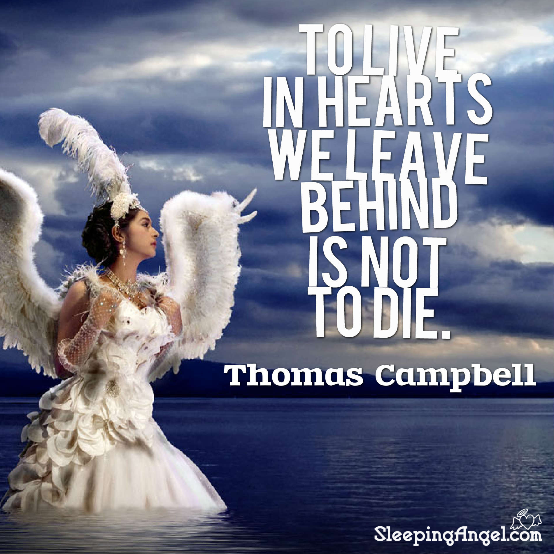 To Live in the Hearts we Leave Behind Quote