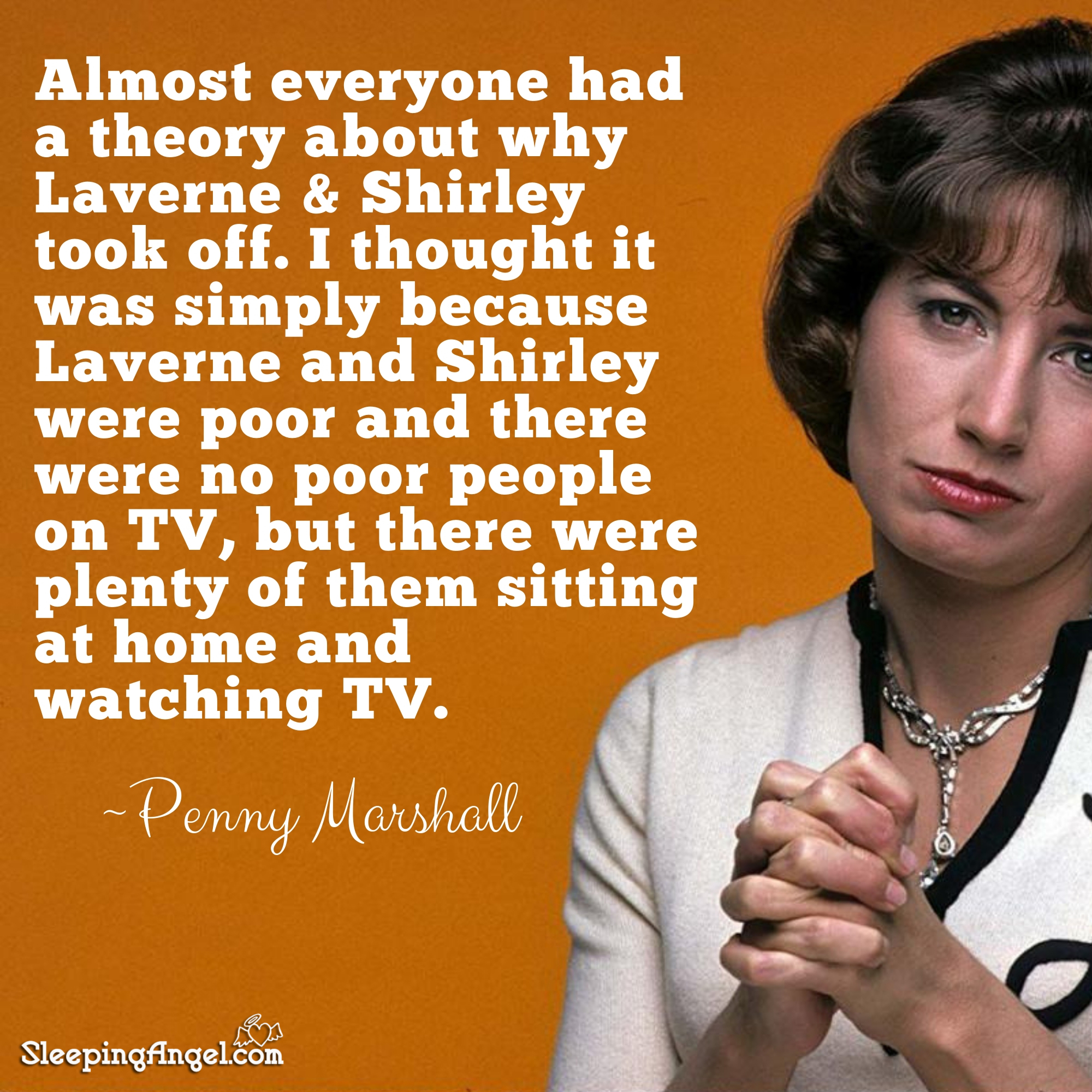 Penny Marshall Quote