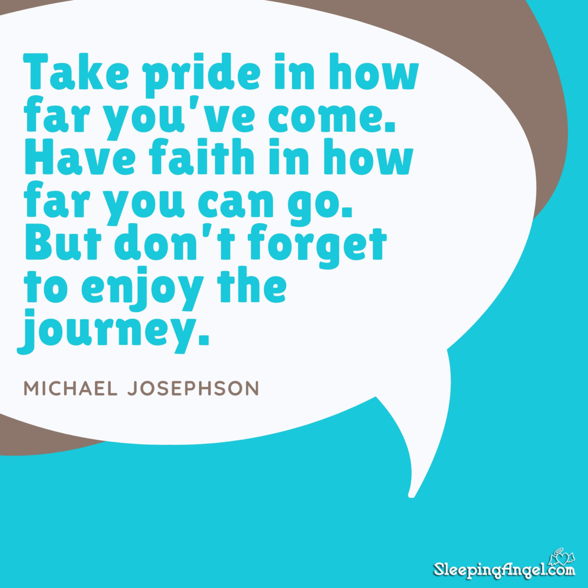 Take Pride In Your Work Quotes: Enjoy The Journey Quote