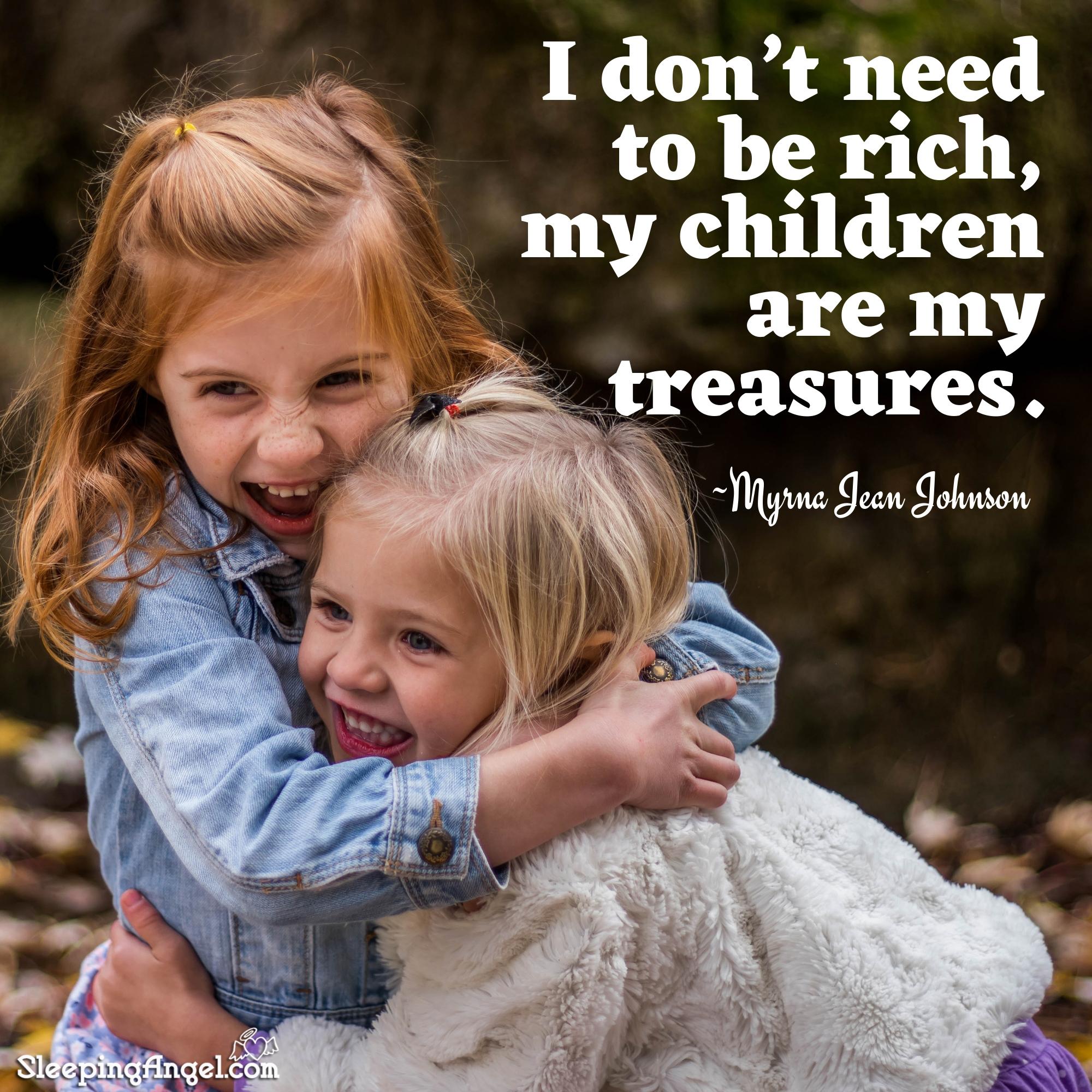 My Children Are My Treasures Quote