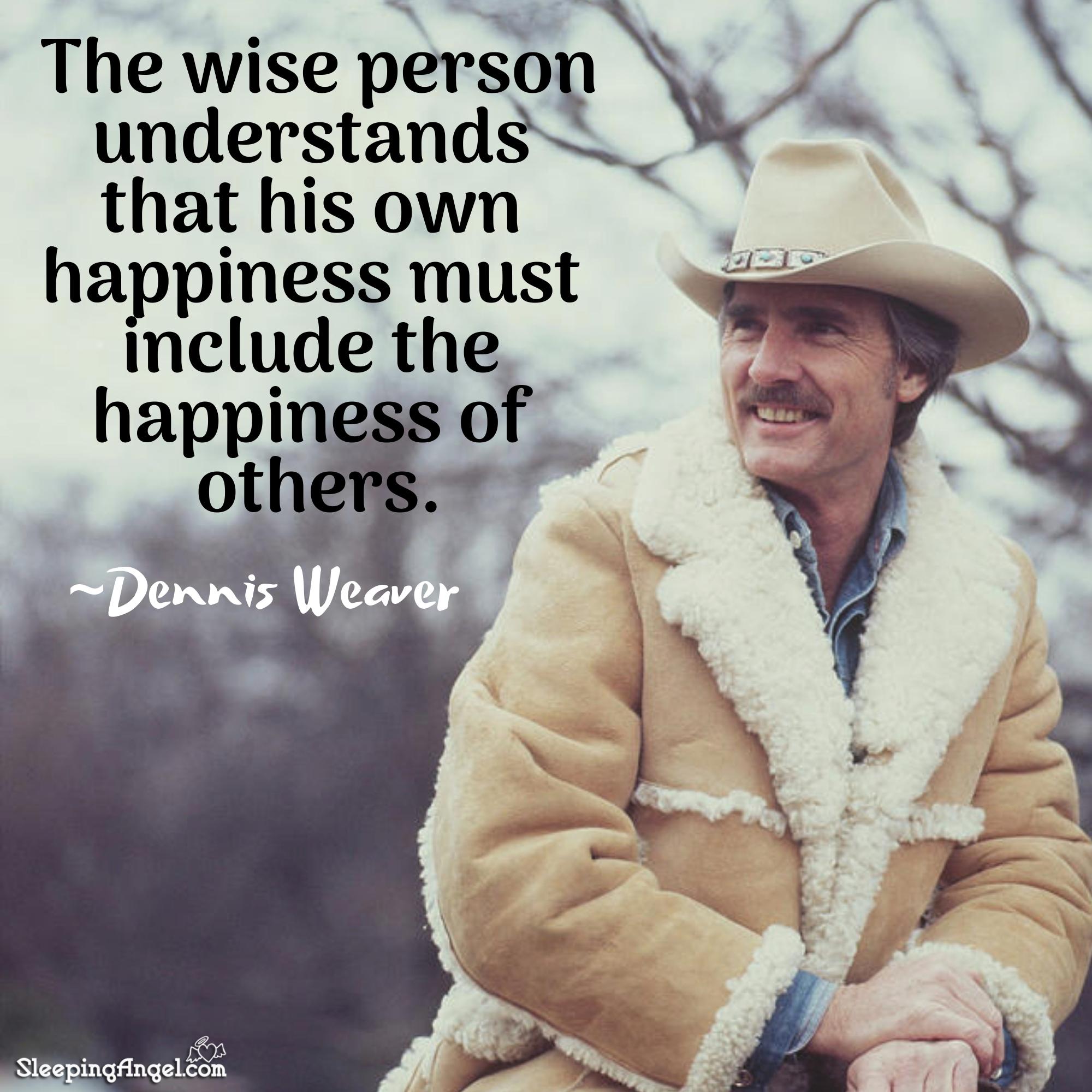 Dennis Weaver Quote