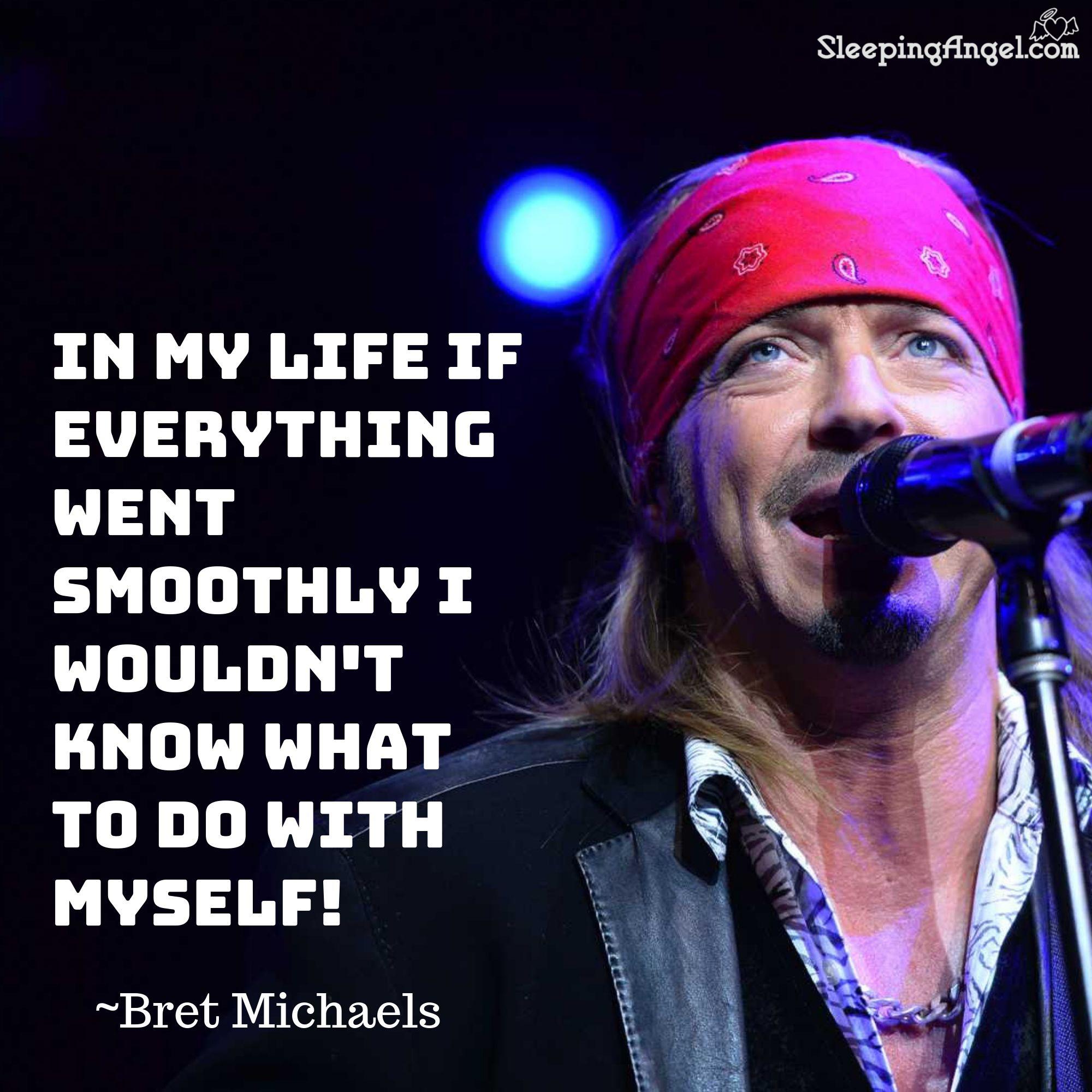 Bret Michaels Quote