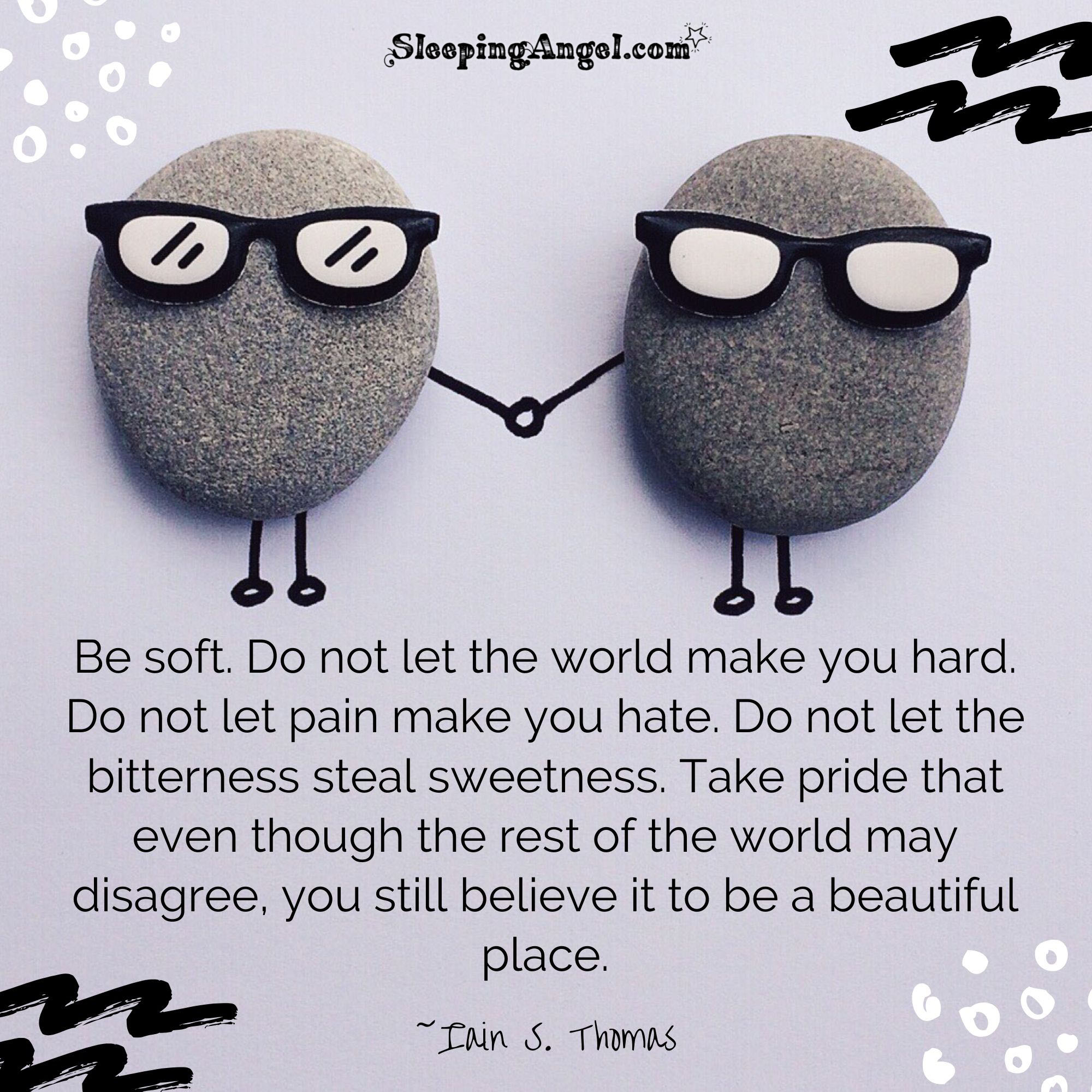 Be Soft Quote