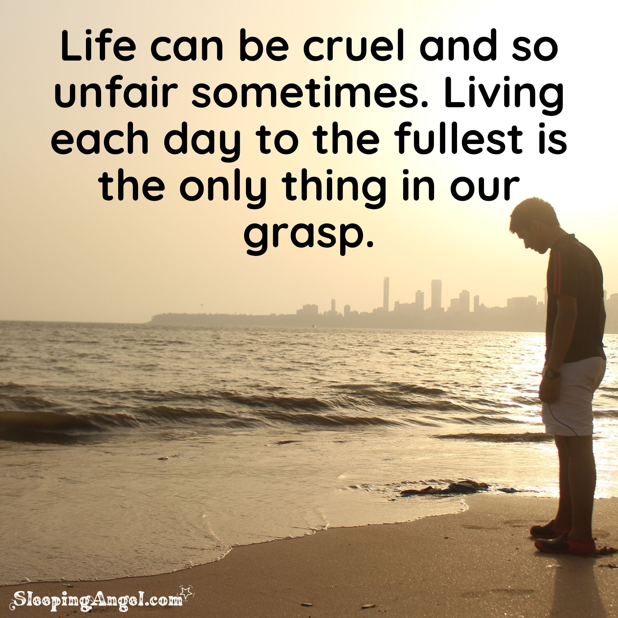 Life Can Be Cruel Quote