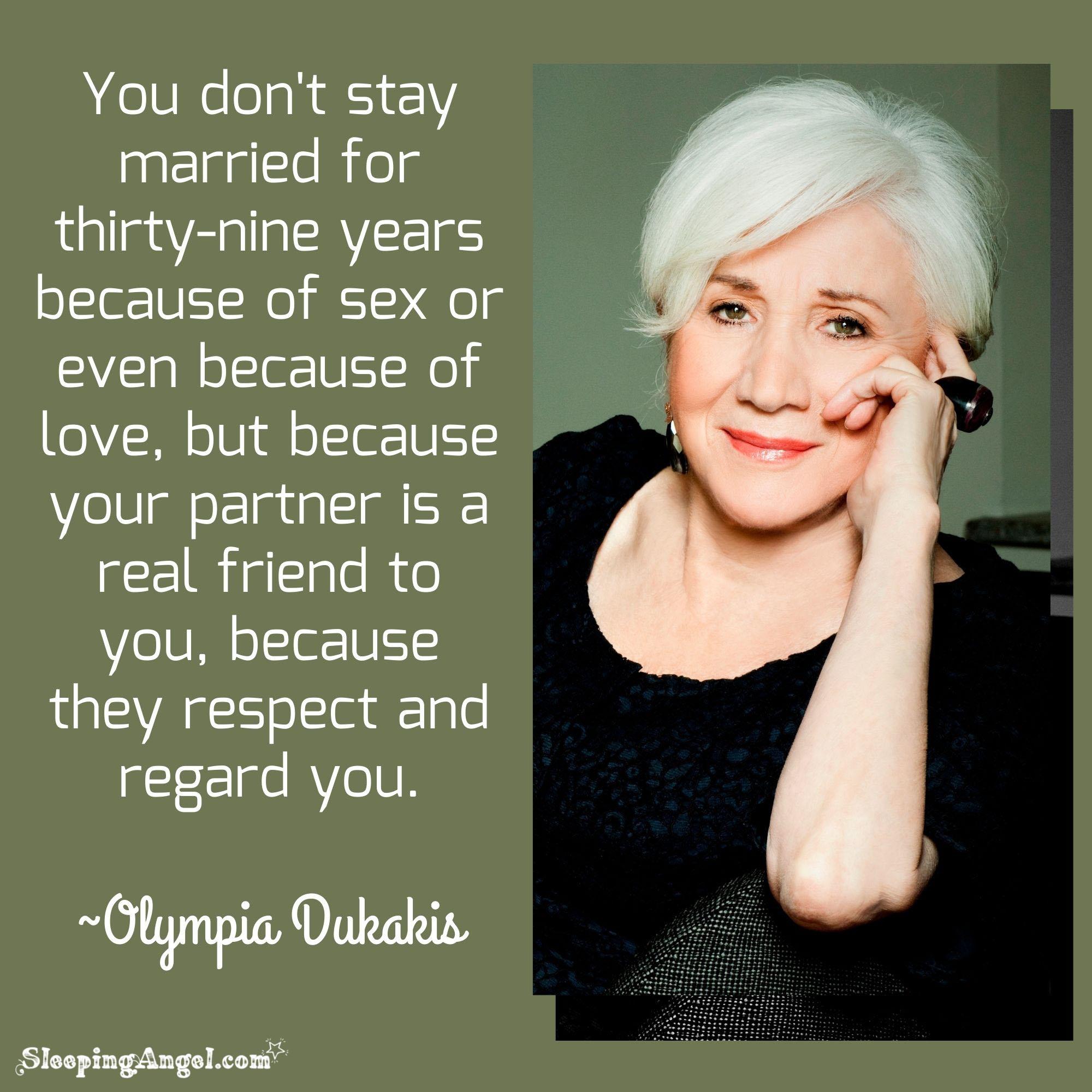 Olympia Dukakis Quote