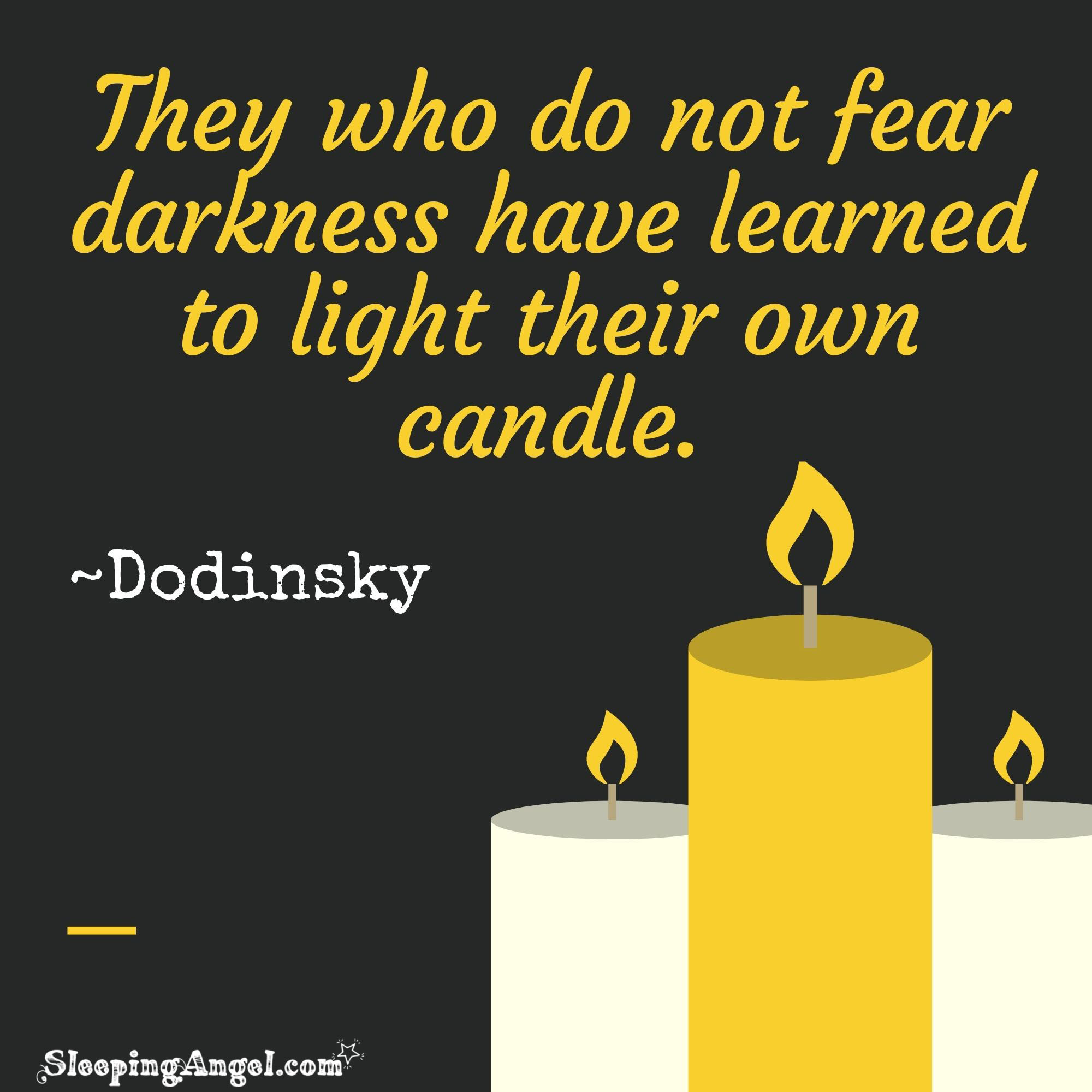 Light Your Own Candle Quote